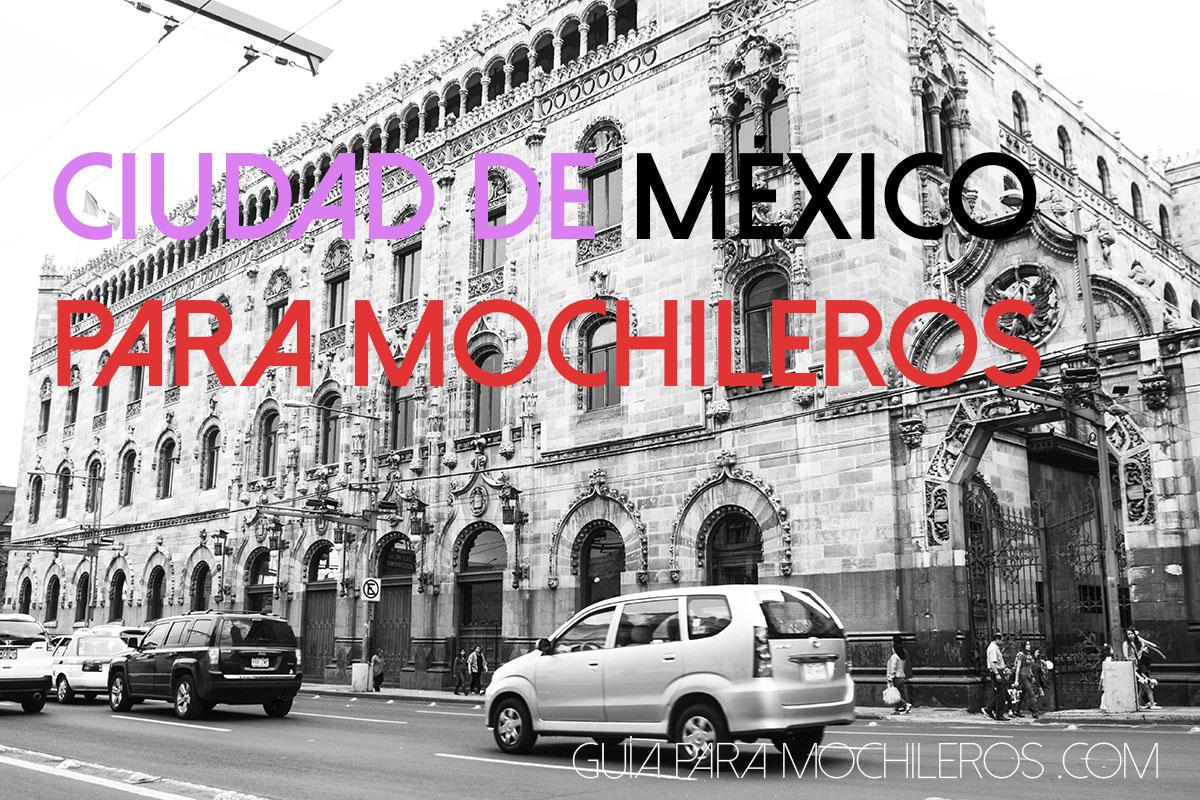 Ciudad de México para mochileros